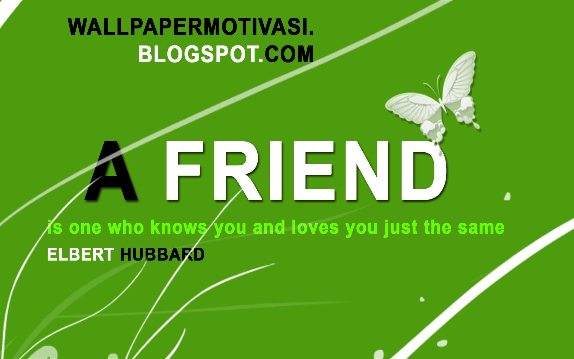kata+kata+indah+dan+kata+mutiara+%3D+a+friend+is+one+who+knows+you+