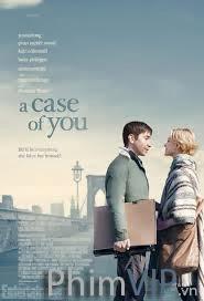 Mẫu Người Của Bạn - A Case Of You poster