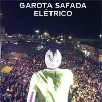 CD Garota Safada - Elétrico - Ouricuri - PE - 27.01.2013