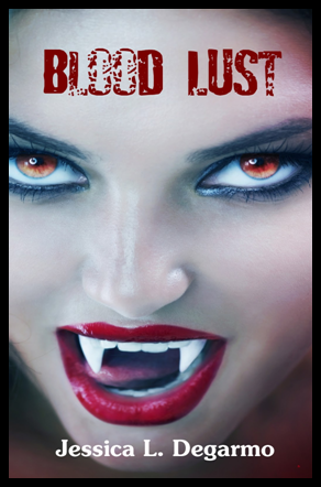 Blood Lust by Jessica Degarmo