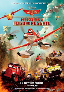 Planes: Anh Hùng Và Biển Lửa - Planes: Fire & Rescue poster