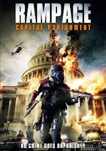 Đòn Trừng Phạt - Rampage: Capital Punishment poster