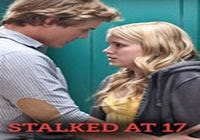 Ver Stalked At 17 (2012) Online