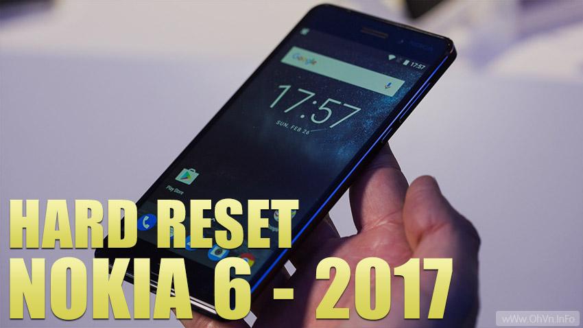 Hướng dẫn Hard Reset Nokia 6 - 2017