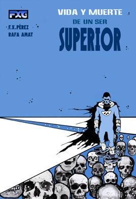 Vida y muerte de un ser Superior - FXGràfic
