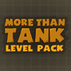 More Than Tank: Level Pack