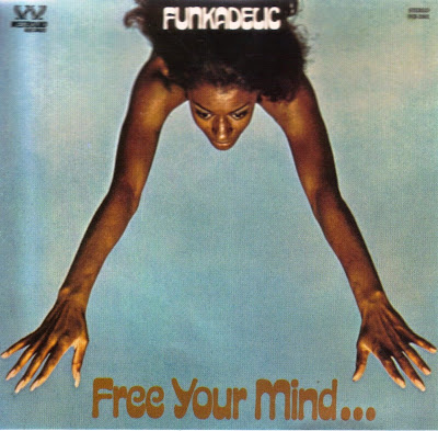 Funkadelic ~ 1970b ~ Free Your Mind And Your Ass Will Follow