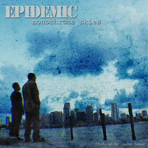Epidemic - Monochrome Skies