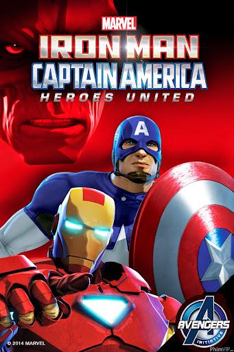 Người Sắt Và Đại Úy Mỹ: Anh Hùng Hội Tụ - Iron Man And Captain America: Heroes United poster