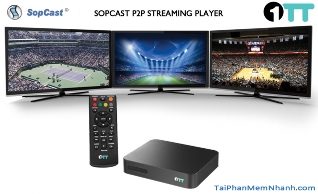 Tải phần mềm xem bóng đá SopCast xem tivi K+ trực tuyến