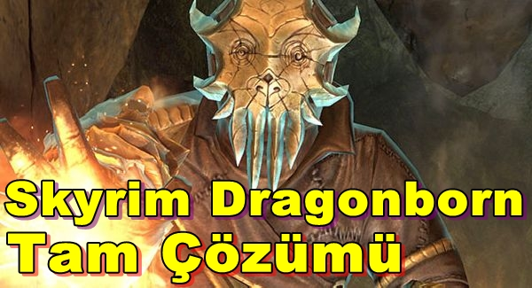 Skyrim Dragonborn Tam Çözümü(Videolu)