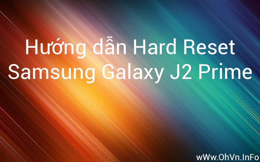 Hướng dẫn Hard Reset Samsung Galaxy J2 Prime