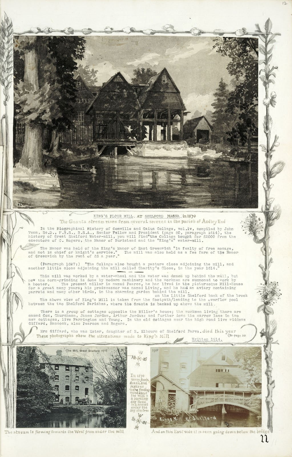 A Record of Shelford Parva by Fanny Wale P11 fo. 12, page 11: A black and white watercolour of Kings Flour Mill at Shelford Magna in 1871 is at the top of the page. Below this is a description of the mill and the miller written in 1914. Below this is a postcard of the mill in 1915 and a photograph of the mill in 1915. The page is bordered by a black and white watercolour design of foliage. [fo.11]