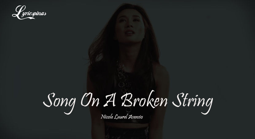 Nicole Laurel Asensio 'Song On A Broken String'