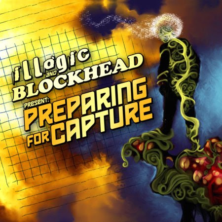 Illogic and Blockhead - Preparing for Capture