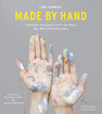 Made by Hand: A Collection of Projects to Print, Sew, Weave, Dye, Knit or Otherwise Create by Lena Corwin