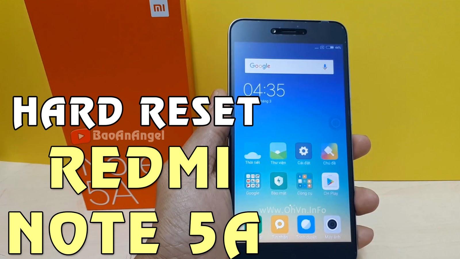 Hướng dẫn Hard Reset Xiaomi Redmi Note 5A   Quên mật khẩu màn hình