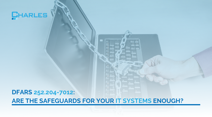 DFARS 252.204-7012: Are the Safeguards for Your IT Systems Enough?