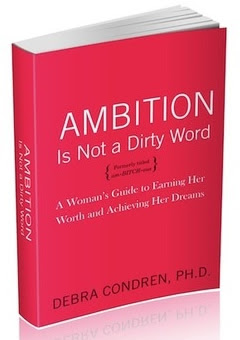 Ambition Is Not a Dirty Word: A Woman's Guide to Earning Her Worth and Achieving Her Dreams
