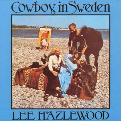 Lee Hazlewood ~ 1970 ~ Cowboy in Sweden