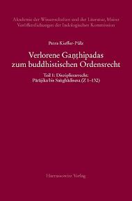 [Kieffer-Pülz: Verlorene Ganthipadas zum buddhistischen Ordensrecht, 2013]