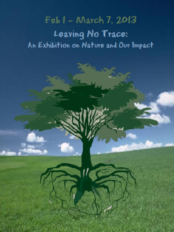Leaving No Trace: An Exhibition on Nature and Our Impact