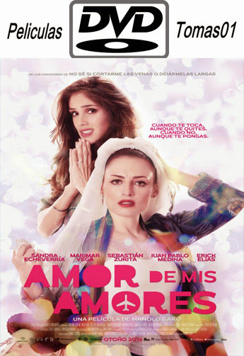 Amor De Mis Amores (2014) DVDRip