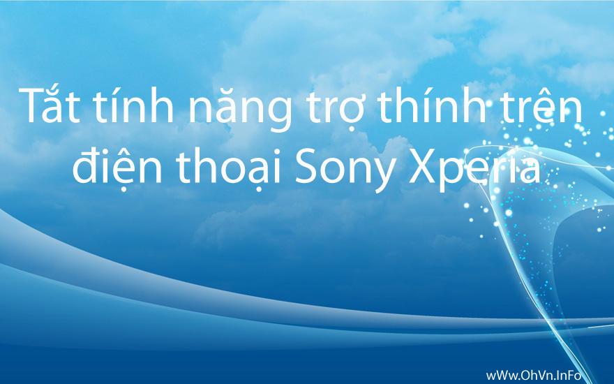 Tắt tính năng trợ thính trên điện thoại Sony Xperia