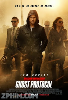Nhiệm Vụ Bất Khả Thi 4: Chiến Dịch Bóng Ma - Mission: Impossible - Ghost Protocol (2011) Poster