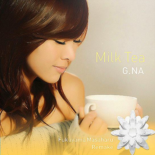 G.NA - MILK TEA (FUKUYAMA MASAHARU REMAKE) DIGITAL SINGLE ALBUM G_N_A_MILK_TEA