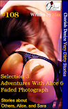 Cherish Desire: Very Dirty Stories #108, Selection 3, Adventures with Alice 6, Alice, Faded Photograph, Sara, Max, erotica