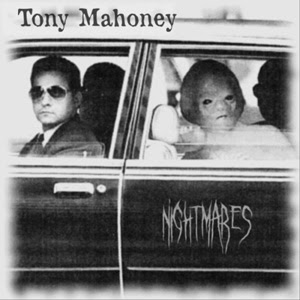Tony Mahoney - Nightmares