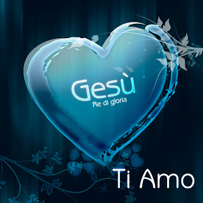 Gesù - Re di gloria Ti Amo