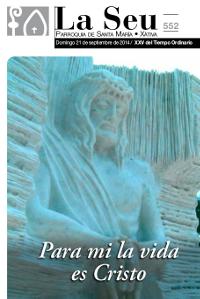 Hoja Parroquial Nº552 - Para mi la vida es Cristo. Iglesia Colegial Basílica de Santa María de Xàtiva - Sexto aniversario de la erección de la colegiata.