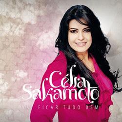 baixar mp3 gratis Célia Sakamoto - Vai Ficar Tudo Bem 2012 download