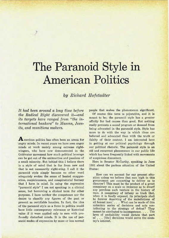 paranoid style in american politics and other essays The paranoid style in american politics, and other essays (ebook) : hofstadter, richard : this timely reissue of richard hofstadter's classic work on the fringe groups that influence american electoral politics offers an invaluable perspective on contemporary domestic affairs.