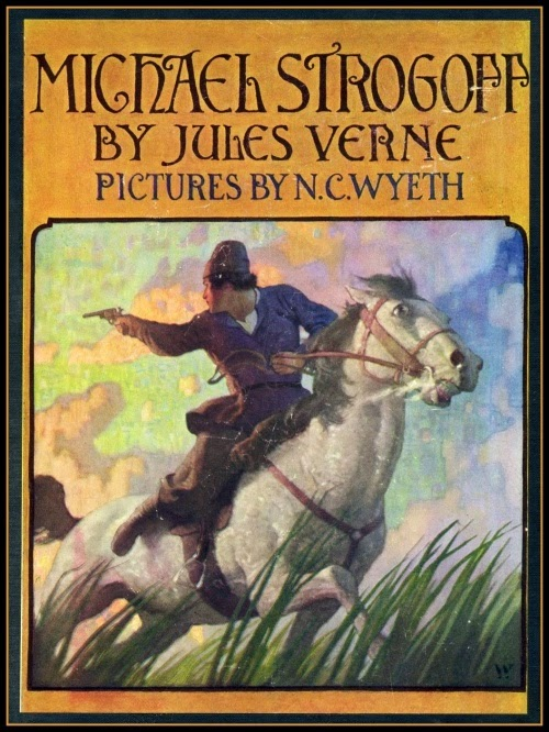 N. C. Wyeth - Michael Strogoff by Jules Verne, cover