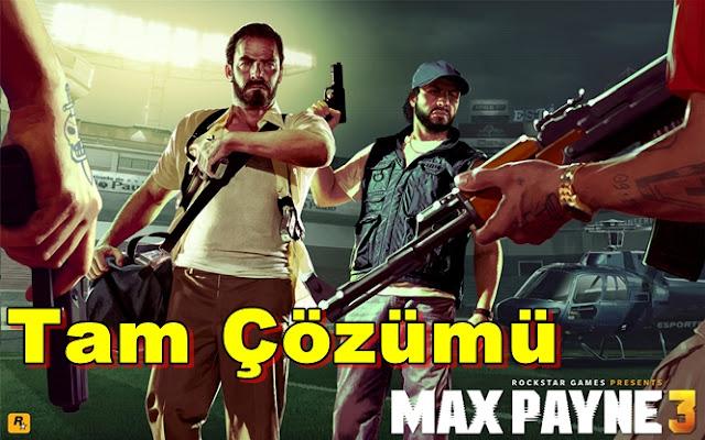 Max Payne 3 Tam Çözümü(Videolu)