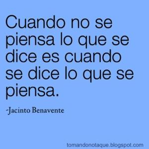 """""""frases celebres de pensar de Jacinto Benavente"""""""