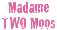 Madame TWO Moos