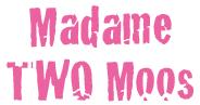 Madame TWO Moos