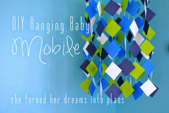 DIY Hanging Baby Mobile by She Turned Her Dreams into Plans