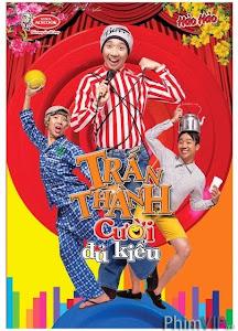 Hài Trấn Thành: Cười Đủ Kiểu - Hài Tết 2014 poster