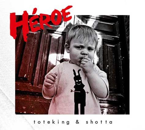 ToteKing y Shotta, la portada de Heroe