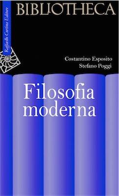 Manuale - Costantino Esposito, Stefano Poggi, G. D'Aniello, - Filosofia moderna ( 2006 ) Ita