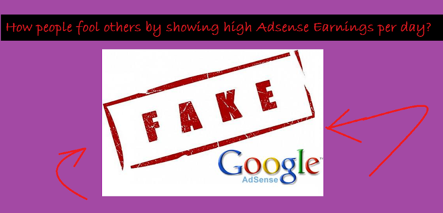 How people fool others by showing high Adsense Earnings per day?