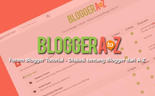 BloggerAtoZ, Forum Untuk Diskusi Bersama Para Blogger