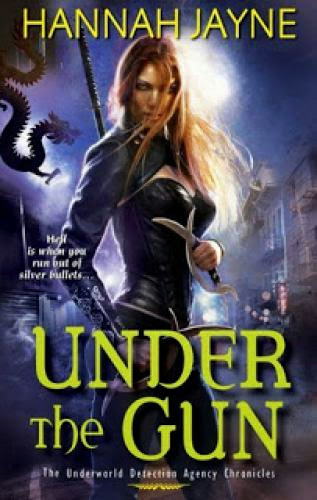 Early Review Under The Gun By Hannah Jayne
