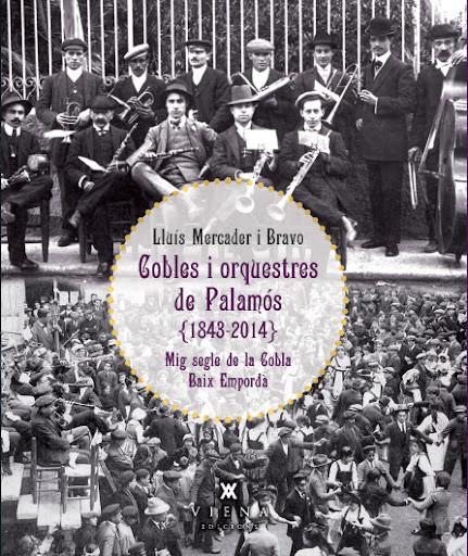 MCobles i orquestres de Palamós (1843-2014).  Mig segle de la Cobla Baix Empordà