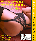 Cherish Desire: Very Dirty Stories #80, Birthday Weekend 8, Alexi & Andrea, Nicolas and Daphne 9, Daphne, Max, erotica
